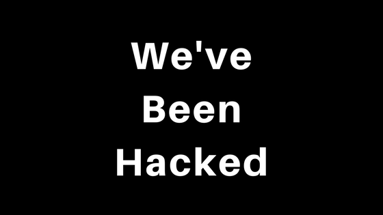We've Been Hacked